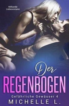 Der Regenbogen (eBook, ePUB) - L., Michelle