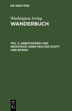 Abbotsford und Newstead oder Walter Scott und Byron (eBook, PDF) - Irving, Washington