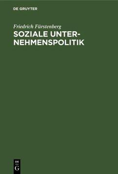 Soziale Unternehmenspolitik (eBook, PDF) - Fürstenberg, Friedrich