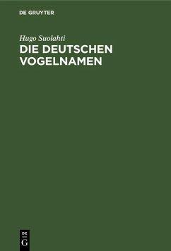 Die deutschen Vogelnamen (eBook, PDF) - Suolahti, Hugo