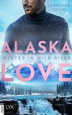 Alaska Love - Winter in Wild River (eBook, ePUB)