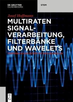 Multiraten Signalverarbeitung, Filterbänke und Wavelets (eBook, PDF) - Hoffmann, Josef