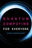 Quantum Computing for Everyone (eBook, ePUB)