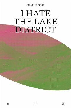 I Hate the Lake District (eBook, ePUB) - Gere, Charlie