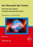 Der Microsoft 365 Trainer Microsoft 365 Certified- Enterprise Administrator Expert (eBook, ePUB)