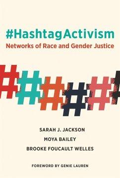 #HashtagActivism (eBook, ePUB) - Jackson, Sarah J.; Bailey, Moya; Foucault Welles, Brooke