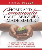 Home and Community Based Services Made Simple (eBook, ePUB)