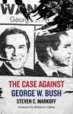 The Case Against George W. Bush (eBook, ePUB)