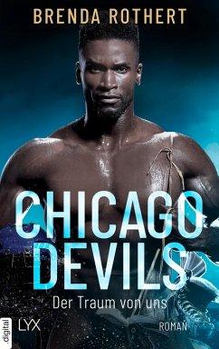 Der Traum von uns / Chicago Devils Bd.6 (eBook, ePUB) - Rothert, Brenda