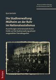 Die Stadtverwaltung Mülheim an der Ruhr im Nationalsozialismus (eBook, PDF)