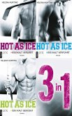 Hot As Ice 1-3: Drei Romane in einem E-Book (eBook, ePUB)