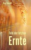 Feld der letzten Ernte (eBook, ePUB)