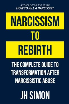 Narcissism To Rebirth - Simon, J. H.