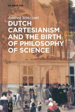 Dutch Cartesianism and the Birth of Philosophy of Science - Strazzoni, Andrea