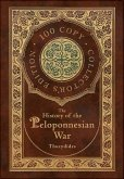 The History of the Peloponnesian War (100 Copy Collector's Edition)