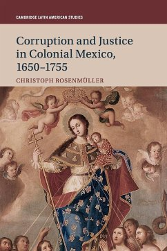 Corruption and Justice in Colonial Mexico, 1650-1755 - Rosenmuller, Christoph (Middle Tennessee State University)