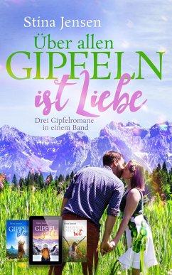 Über allen Gipfeln ist Liebe (eBook, ePUB) - Jensen, Stina