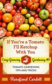 If You're a Tomato I'll Ketchup With You (Easy-Growing Gardening, #3) (eBook, ePUB)