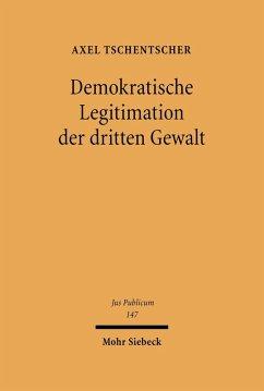 Demokratische Legitimation der dritten Gewalt (eBook, PDF) - Tschentscher, Axel