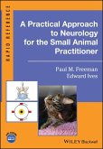 A Practical Approach to Neurology for the Small Animal Practitioner (eBook, ePUB)