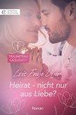 Heirat - nicht nur aus Liebe? (eBook, ePUB)