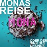 Mia Hofmann, Monas Reise oder der Sinn des Unsinns (MP3-Download)