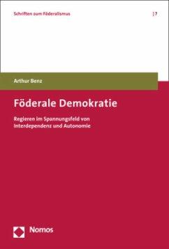 Föderale Demokratie - Benz, Arthur