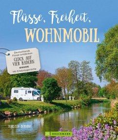 Bildband: Flusse, Freiheit, Wohnmobil. Deutschlands Flusse entdecken.