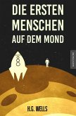 Die ersten Menschen auf dem Mond (eBook, ePUB)