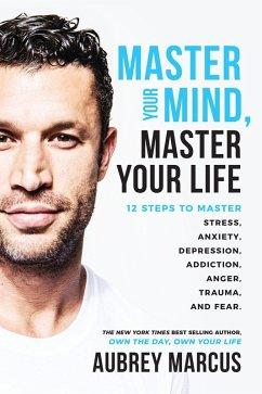 Master Your Mind, Master Your Life (eBook, ePUB) - Marcus, Aubrey