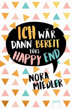 Ich wär dann bereit fürs Happy End (Mängelexemplar) - Miedler, Nora