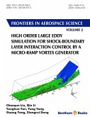 High Order Large Eddy Simulation for Shock-Boundary Layer Interaction Control by a Micro-ramp Vortex Generator (eBook, ePUB)