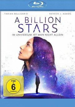 A Billion Stars - Im Universum ist man nicht allein - Adams,Patrick J./Bellisario,Troian/Bowes,W
