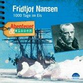 Abenteuer & Wissen: Fridtjof Nansen (MP3-Download)