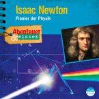 Abenteuer & Wissen: Isaac Newton (MP3-Download)