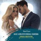 Have a Greater Sensual Charisma - Sensual Meditation (MP3-Download)
