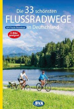 Die 33 schönsten Flussradwege in Deutschland mit GPS-Tracks Download (eBook, ePUB) - Kockskämper, Oliver
