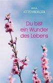 Du bist ein Wunder des Lebens (eBook, ePUB)