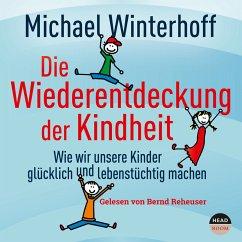 Die Wiederentdeckung der Kindheit (MP3-Download) - Winterhoff, Michael