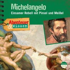 Abenteuer & Wissen: Michelangelo (MP3-Download) - Pfitzner, Sandra