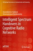 Intelligent Spectrum Handovers in Cognitive Radio Networks