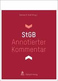 Annotierter Kommentar StGB - Fuhrer, Corina; Geiger, Alex; Graf, Damian K.; Heinzmann, Reto; Hilti, Martin; Husmann, Markus; Inderbitzin, Manuel