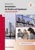 Betriebslehre der Banken und Sparkassen - kompetenzorientiert. Band 2