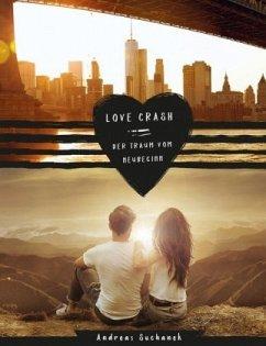 Love Crash - Der Traum vom Neubeginn - Suchanek, Andreas