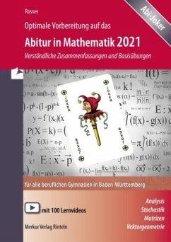 Optimale Vorbereitung auf das Abitur in Mathematik 2021 - Rosner, Stefan