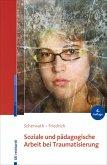 Soziale und pädagogische Arbeit bei Traumatisierung (eBook, PDF)