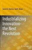 Industrializing Innovation-the Next Revolution
