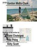 CP138: Gordon Matta-Clark selected by Yann Chateigné, Hila Peleg, Kitty Scott ENGL