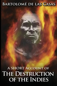 A Short Account of the Destruction of the Indies - De Las Casas, Bartolome