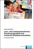 Lern- und Leistungsemotionen, Emotionsregulation und Lehrkraft-Schulkind-Interaktion